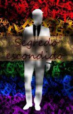 Segredo Escondido {Romance gay} - Data de lançamento não confirmada by RainhaDoYaoi