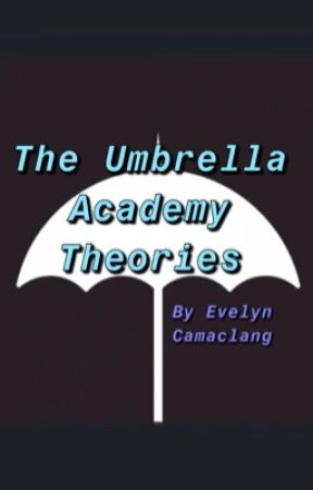 The Umbrella Academy Theories»»» Fan based by evelynacam