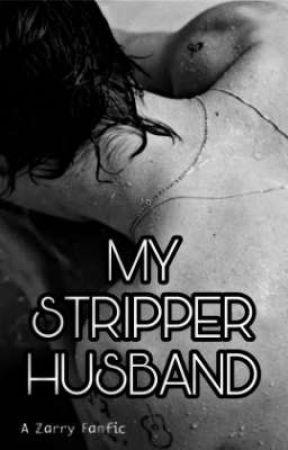 My Stripper Husband (Zarry)✔ by FlowerInZarryHeaven