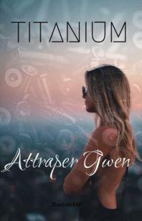 TITANIUM: Attraper Gwen cover