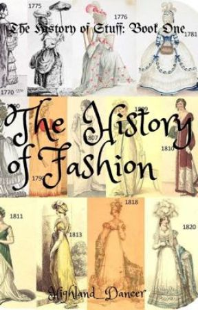 The History of Fashion  by Highland_Dancer