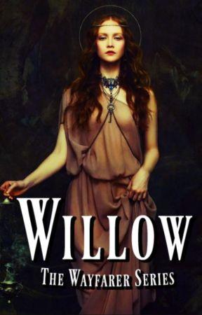Willow | The Wayfarer Series by TheWayfarerSeries