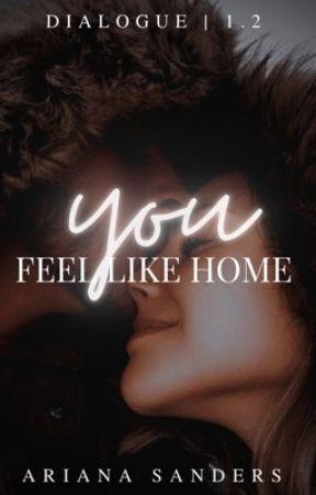 You Feel Like Home by toldbyari