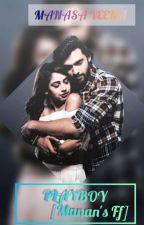 PLAYBOY[Manan's Ff] by ManasaVeena402