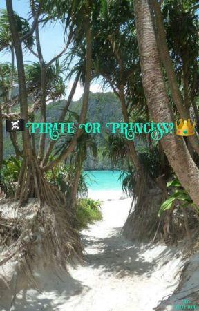 Pirate or Princess? by CherrryCheeks