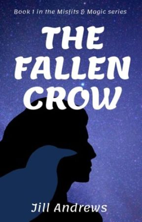 The Fallen Crow - Book 1 in the Misfits & Magic series by CelticWhovian
