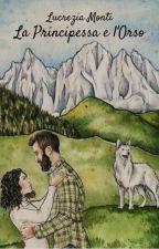 La Principessa e l'Orso by justLucreziaM