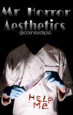 Mr Horror Aesthetics | ✔️ von Casneedspie