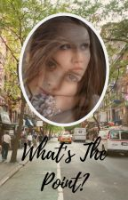What's The Point (gmw fanfiction) by Rio_Brilhante