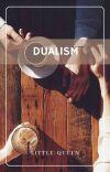 Dualism ✔ (TELAH TERBIT) cover