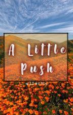 A Little Push by ellarhx