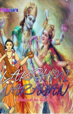 LAXMI NARAYAN (SHRIYAH KE VISHNU) (COMPLETED) by GaneshaVinayak123