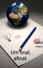 Um final, afinal. by DTRINDAD