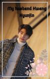 My Husband [hwang hyunjin]✓END cover