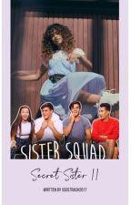Secret Sister: The Sister Sequel  by 5sosTrash2017