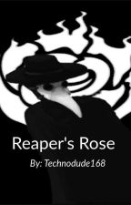(On Hold) Reaper's Rose (A RWBY Fanfic) by Technodude168