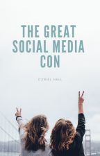 The Great Social Media Con by DanHall88