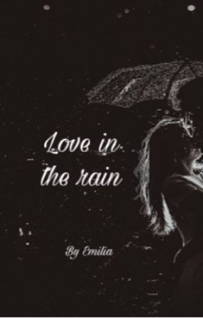 Love in the rain (beendet)  by A___xk