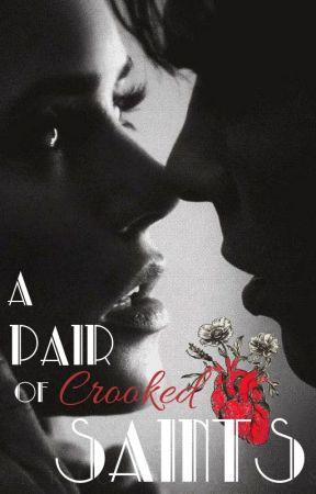 A Pair of Crooked Saints || An Every Made Man novel (Book Three) by BehindTheWardrobe