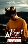 A Royal Pain In The Texts   √ cover