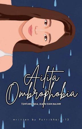 Ailita Ombrophobia [ END ] by Putrikhairi13