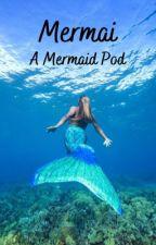 Mermai: A Mermaid Pod by Kima_Kat