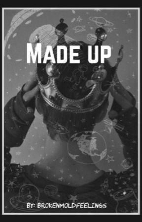 Made Up by brokenmoldfeelings