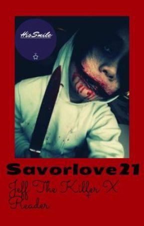 His Smile.(Jeff The Killer X Reader) by savorlove21