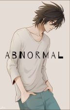 Abnormal (L x reader) by Awesomelemonaids