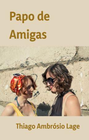 Papo de Amigas by thamblage