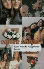 coffee shops || ON HOLD by celehstialz