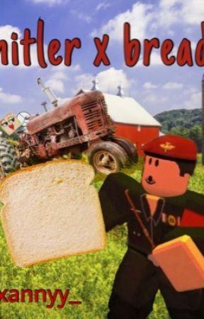 hitler x bread by reyandkyloarecousins