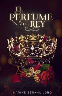 El perfume del Rey. [Rey 1] cover
