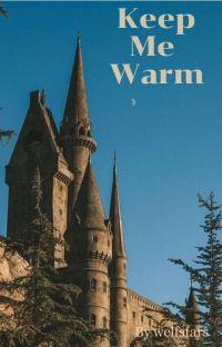 Keep Me Warm (Wolfstar) cover