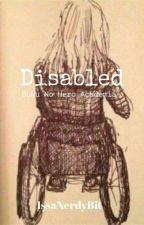 ▪[ ××× DISABLED ××× ]▪ ~|| Bnha × reader ||~ by AGeekNamedIssa