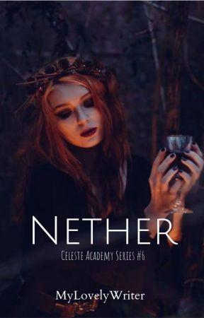 Nether | Celeste Academy Series BK #6 by MyLovelyWriter