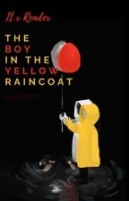 The Boy In The Yellow Raincoat [ it x reader ] by carrots257