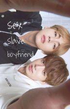 sex slave boyfriend.  by _sensualitae_