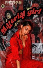 (ON HOLD) - MATERIAL GIRL , plots & writing advice! by amaxinng