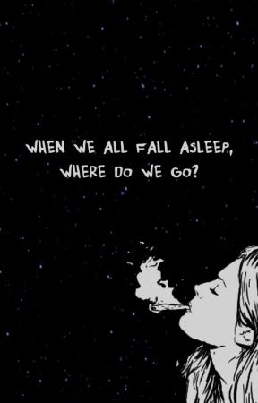 when we all fall asleep, where do we go? by thot4marvel