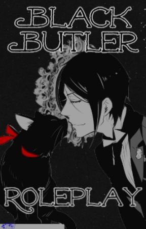 Black Butler Roleplay by SelinaBeckendorf