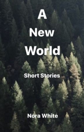 A New World (Short Stories) by NoraJM