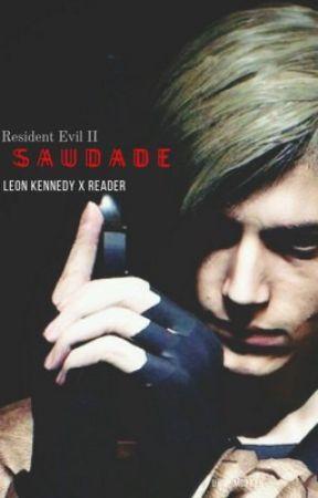 Saudade: Leon Kennedy x Reader by UwU_Moreen