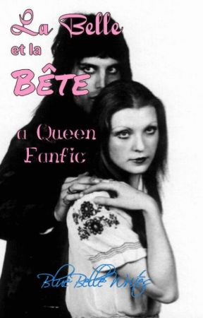 La Belle Et La Bête: A Queen Fanfiction by bluebellewrites