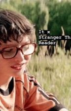 ~just for the summer~ it x stranger things x reader (richie x reader) by reddiethatsthetweet