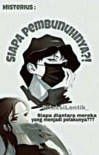SIAPA PEMBUNUHNYA? by yulianrahma