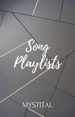 Song playlists by bruisedwings