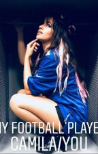 Football Player (Camila/You) by loveonly_14