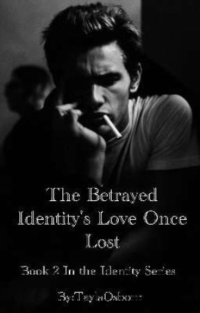 The Betrayed Identity's Love Once Lost (Book 2 Identity Series) by TaylaOsborn