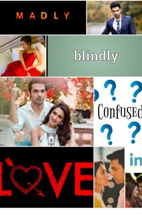 Madly Blindly Confused In Love (Under Editing) by 123lovelove321